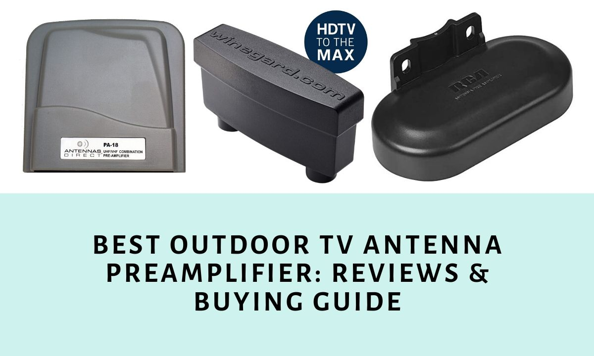 Best Outdoor TV Antenna Preamplifier